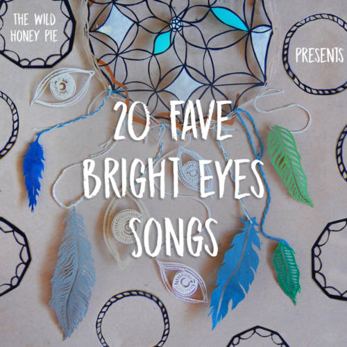 20 Fave Bright Eyes Songs