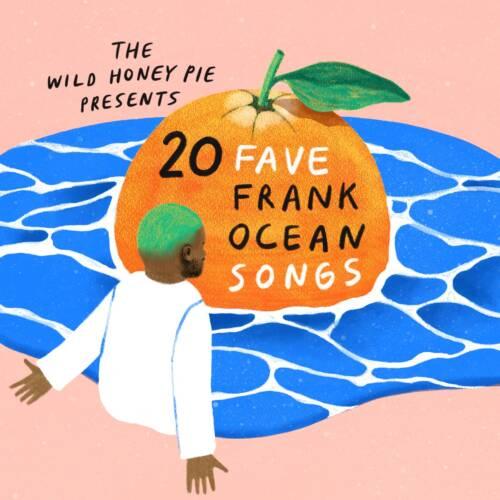 20 Fave Frank Ocean Songs