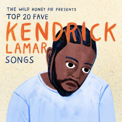20 Fave Kendrick Lamar Songs