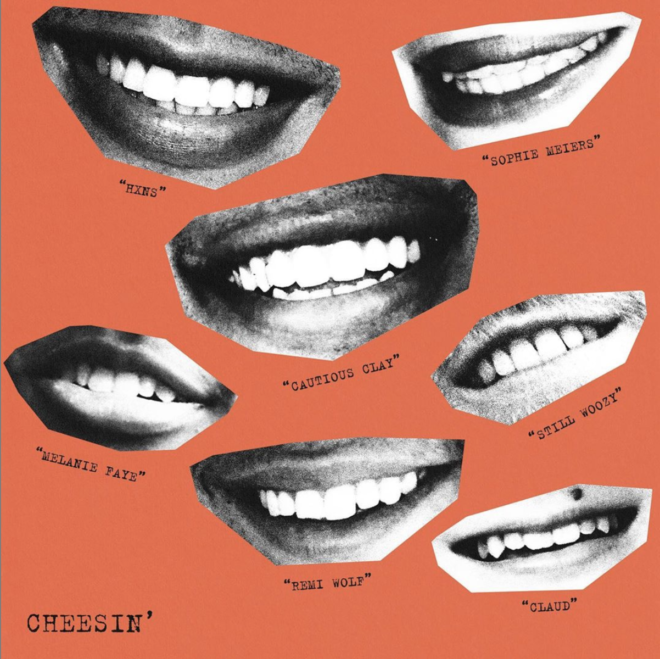 Cautious Clay, Remi Wolf, sophie meiers, Still Woozy, Claud, Melanie Faye is & HXNS - Cheesin'