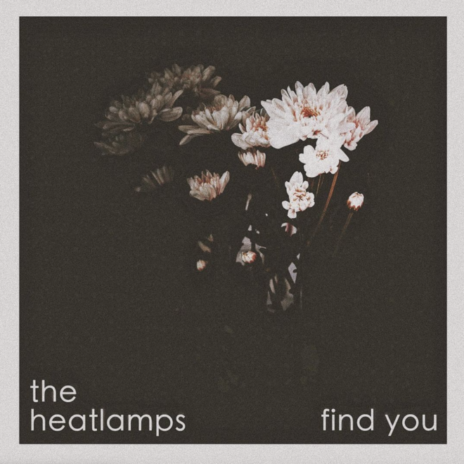 The Heatlamps - Find You