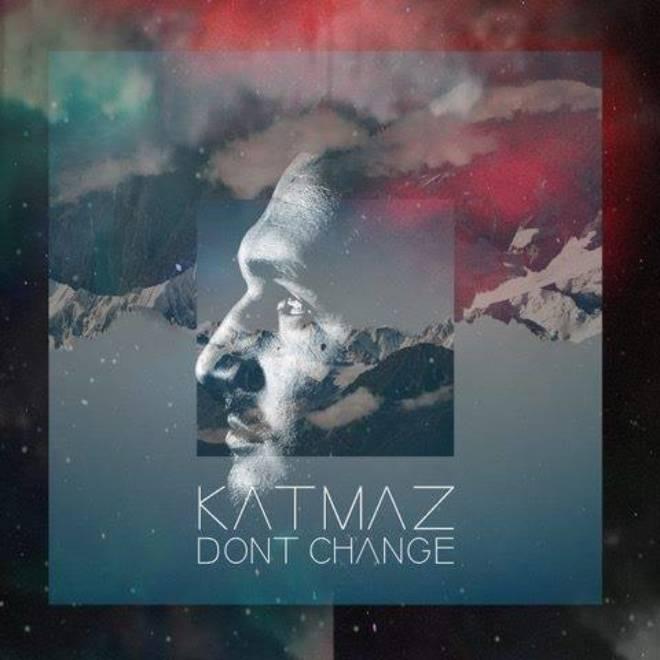 Katmaz - Don't Change